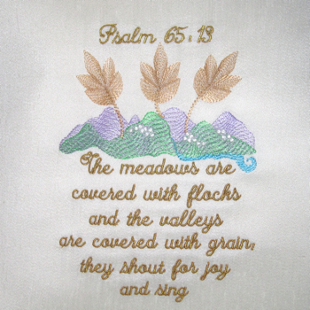 PSALM 65 V 13  5X7-Christian embroidery designs, scripture embroidery designs, Psalms embroidery designs, religious embroidery designs,spiritual embroidery designs,judaic embroidery designs