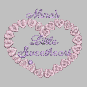 Nana's Little Sweetheart 4x4-Nana's embroidery designs, heart embroidery designs, sweetheart embroidery designs, baby embroidery designs, Valentine embroidery designs, single embroidery designs